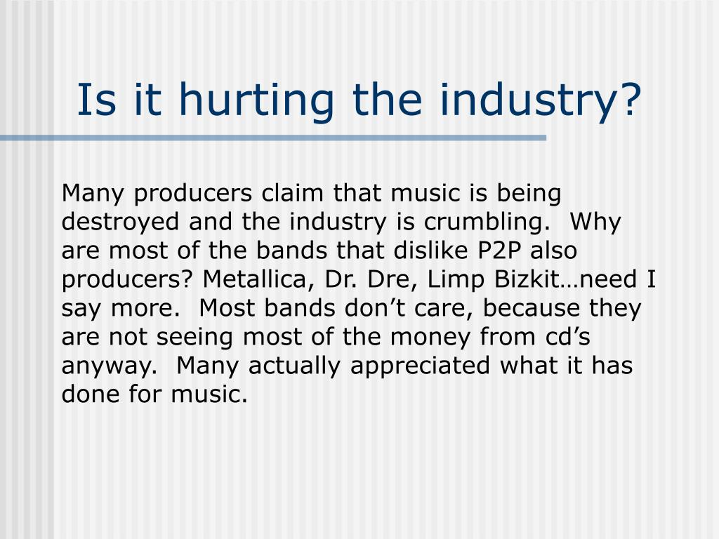 Is it hurting the industry?