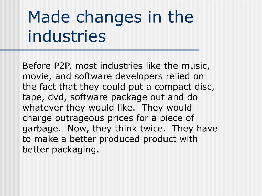 Made changes in the industries
