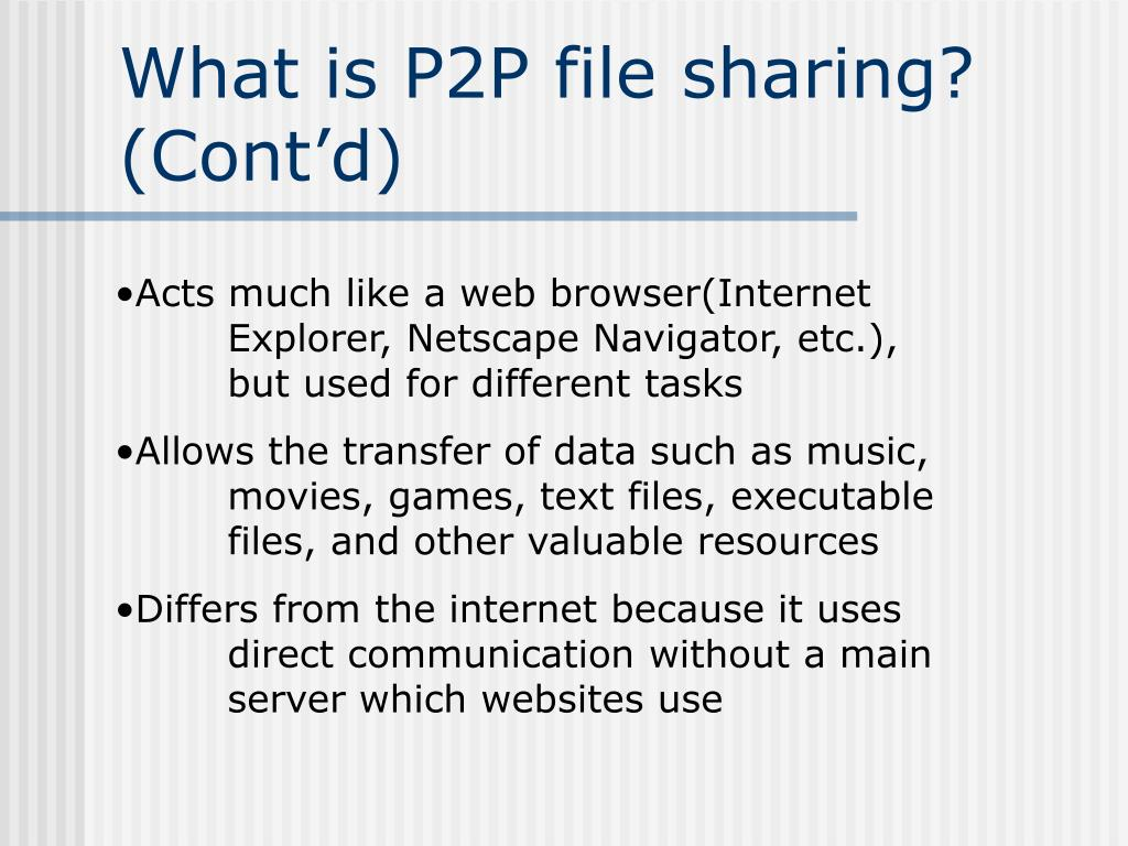 What is P2P file sharing? (Cont'd)