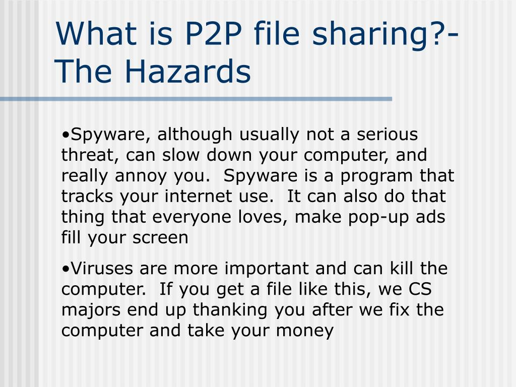What is P2P file sharing?-The Hazards