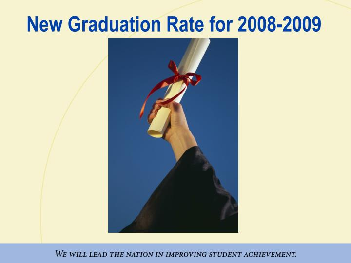 New Graduation Rate for 2008-2009