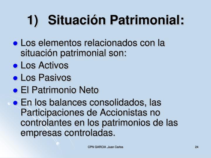 1)Situación Patrimonial: