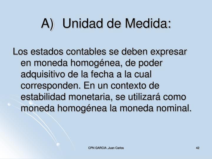 A)Unidad de Medida:
