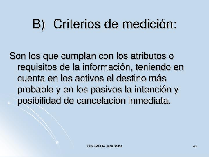 B)Criterios de medición: