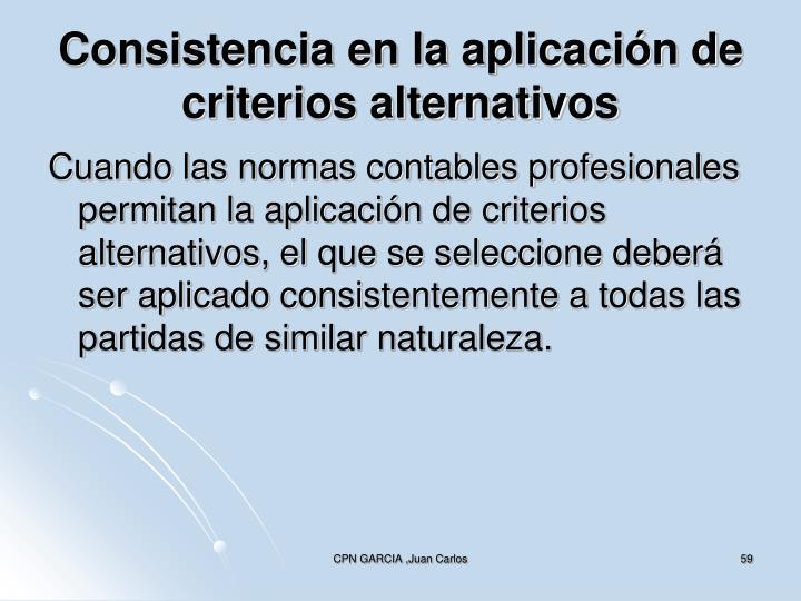 Consistencia en la aplicación de criterios alternativos