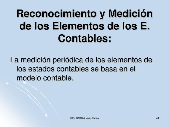 Reconocimiento y Medición de los Elementos de los E. Contables: