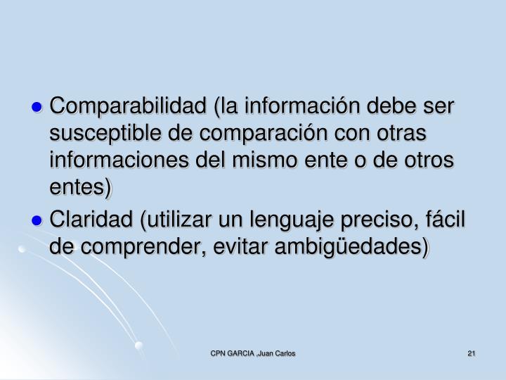 Comparabilidad (la información debe ser susceptible de comparación con otras informaciones del mismo ente o de otros entes)