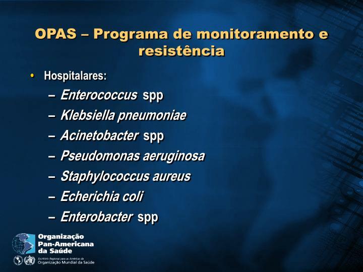 OPAS – Programa de monitoramento e resistência