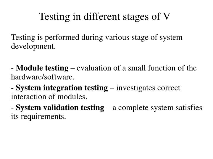 Testing in different stages of V