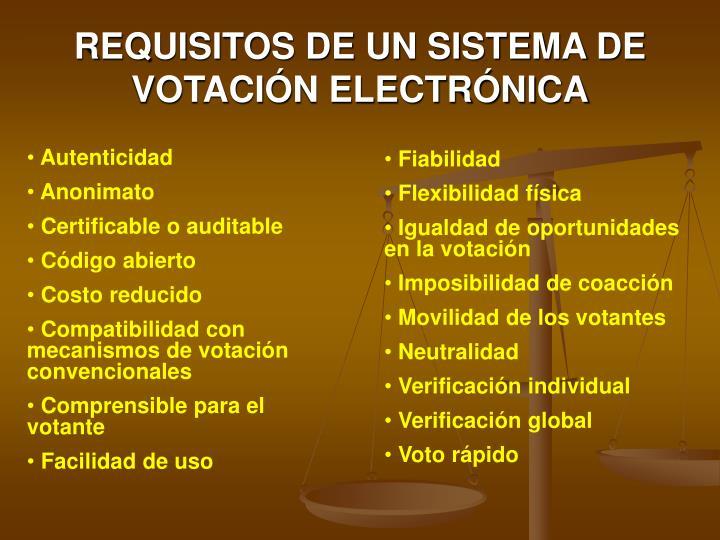 REQUISITOS DE UN SISTEMA DE VOTACIÓN ELECTRÓNICA