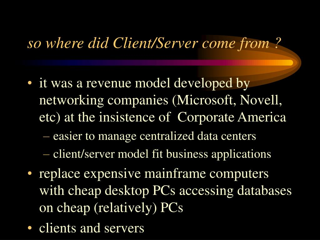 so where did Client/Server come from ?