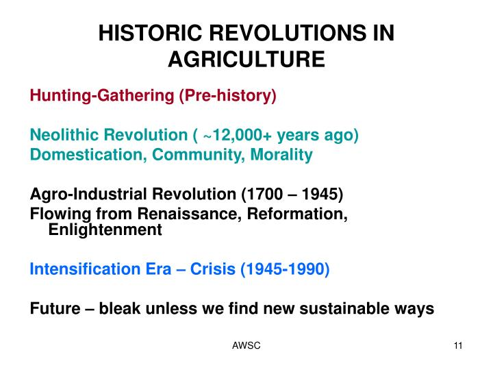 HISTORIC REVOLUTIONS IN AGRICULTURE