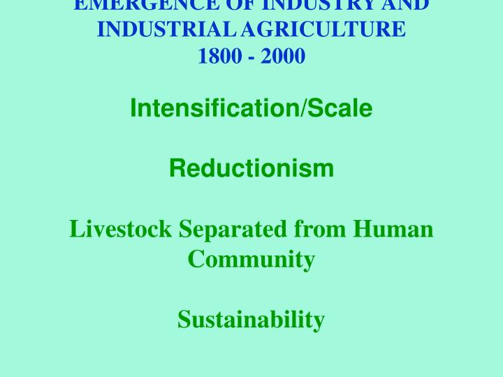 EMERGENCE OF INDUSTRY AND