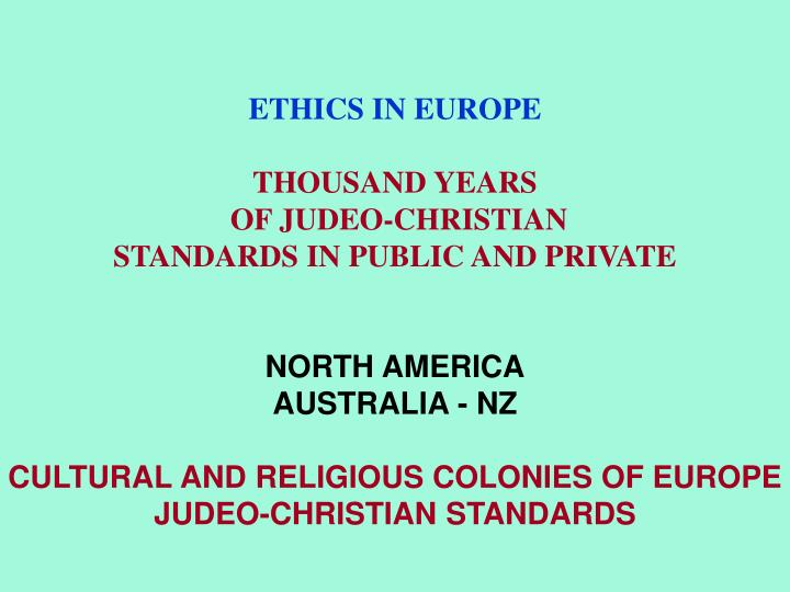 ETHICS IN EUROPE