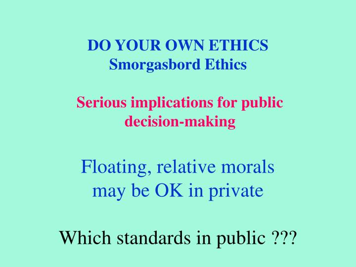 DO YOUR OWN ETHICS