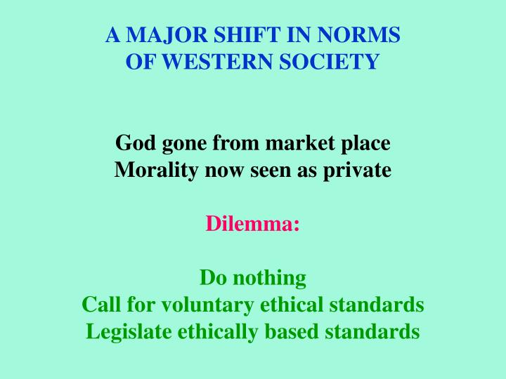 A MAJOR SHIFT IN NORMS