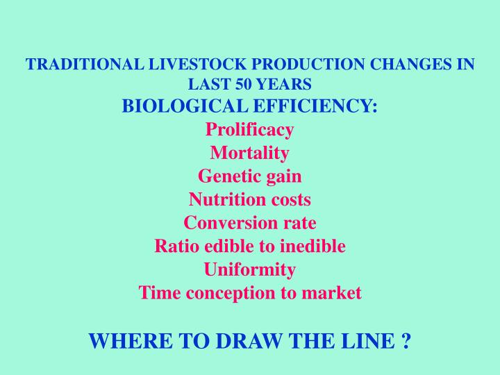 TRADITIONAL LIVESTOCK PRODUCTION CHANGES IN LAST 50 YEARS