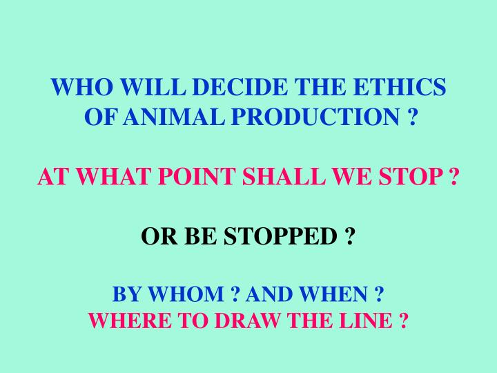 WHO WILL DECIDE THE ETHICS