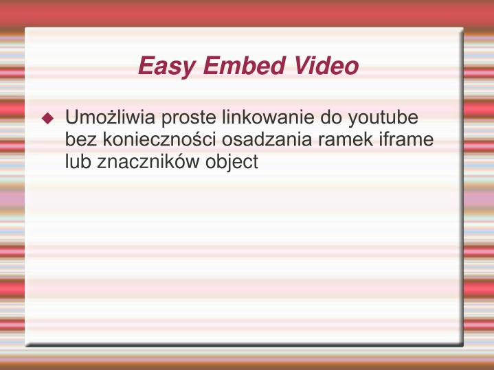 Easy Embed Video