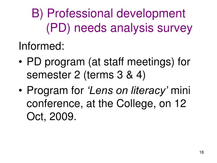 B) Professional development (PD) needs analysis survey