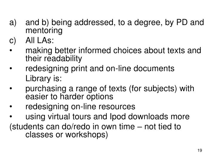 and b) being addressed, to a degree, by PD and mentoring