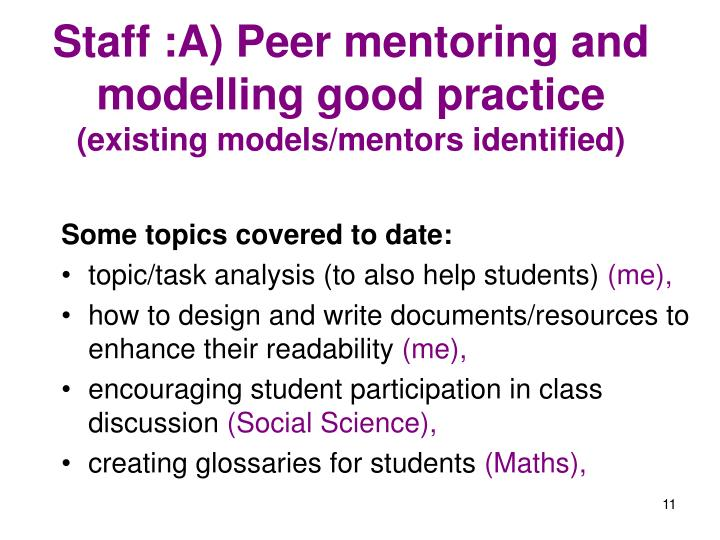Staff :A) Peer mentoring and modelling good practice
