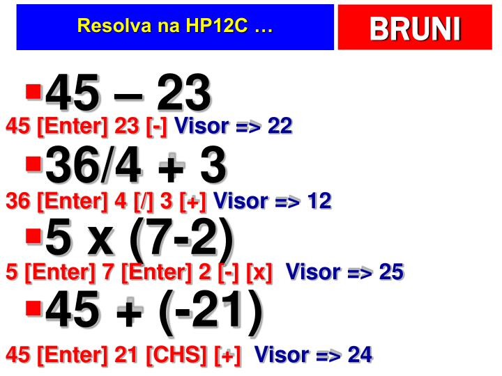 Resolva na HP12C …