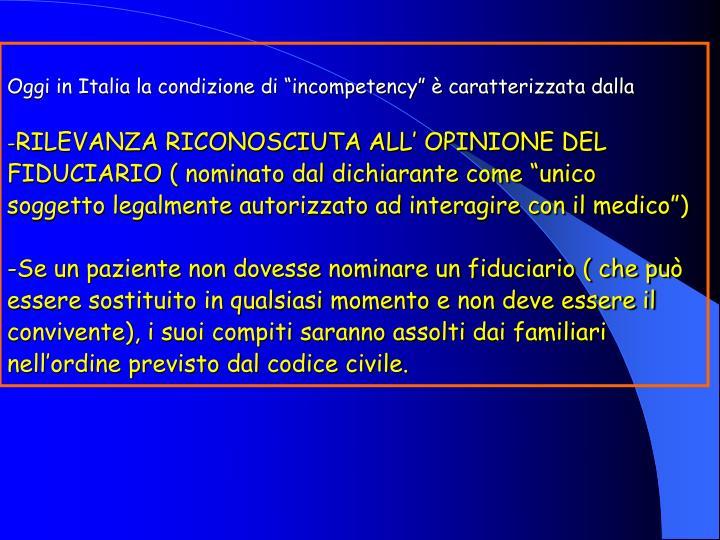 """Oggi in Italia la condizione di """"incompetency"""" è caratterizzata dalla"""