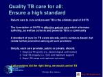 quality tb care for all ensure a high standard