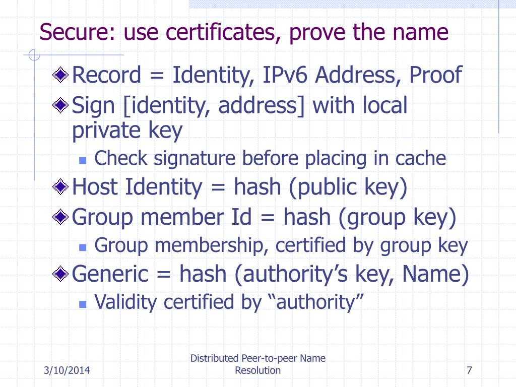 Secure: use certificates, prove the name