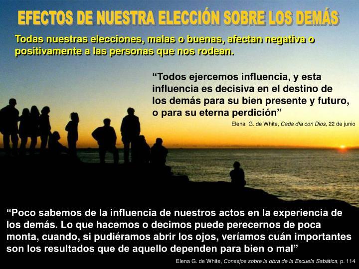 EFECTOS DE NUESTRA ELECCIÓN SOBRE LOS DEMÁS