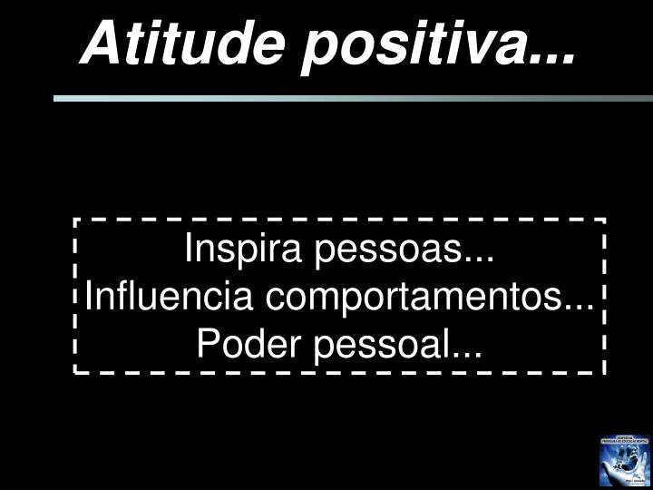 Atitude positiva...