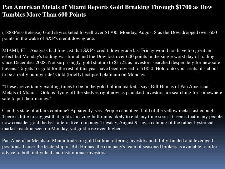 Pan American Metals of Miami Reports Gold Breaking Through $1700 as Dow Tumbles More Than 600 Points