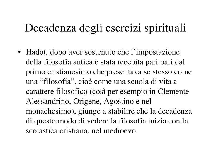Decadenza degli esercizi spirituali