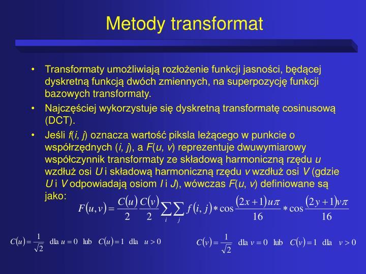 Metody transformat