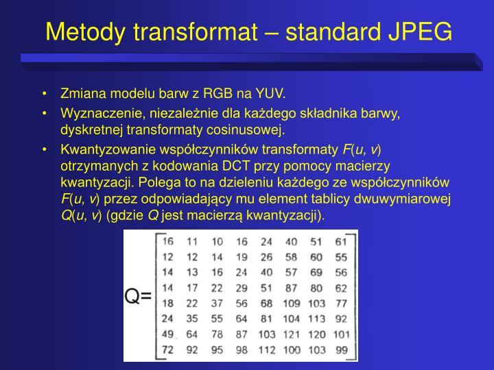 Metody transformat – standard JPEG