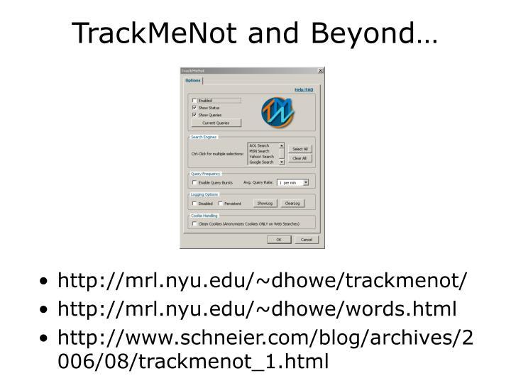 TrackMeNot and Beyond…