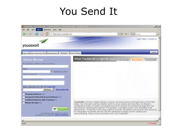 You Send It