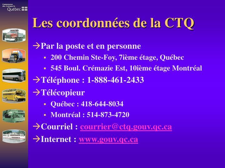 Les coordonnées de la CTQ
