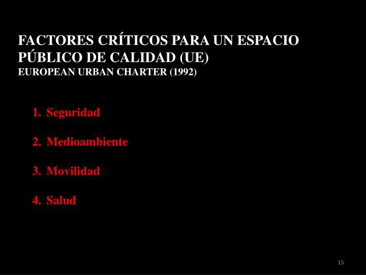 FACTORES CRÍTICOS PARA UN ESPACIO PÚBLICO DE CALIDAD (UE)