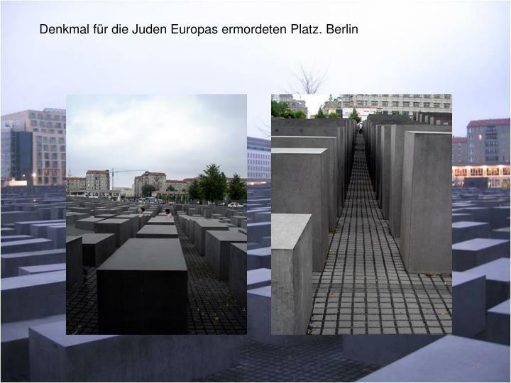 Denkmal für die Juden Europas ermordeten Platz. Berlin