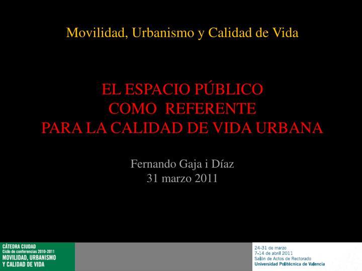 Movilidad, Urbanismo y Calidad de Vida