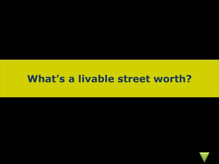 What's a livable street worth?