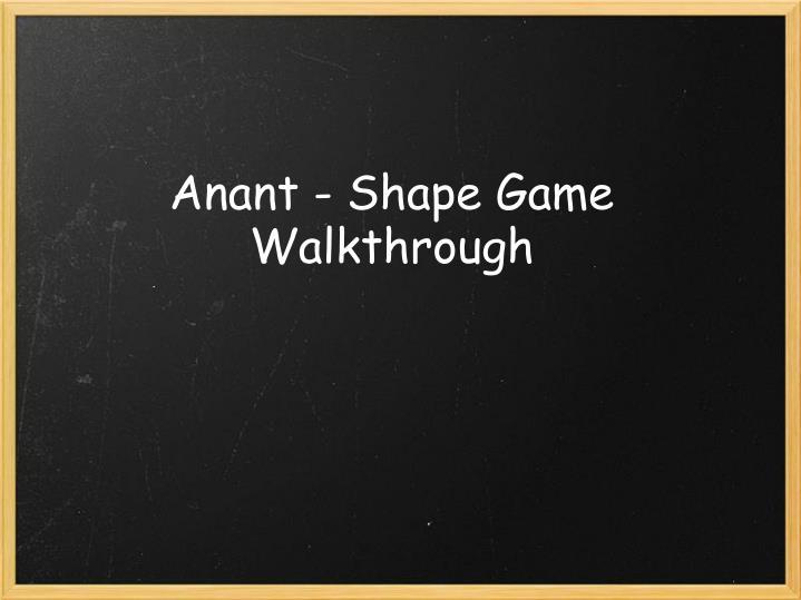Anant - Shape Game Walkthrough