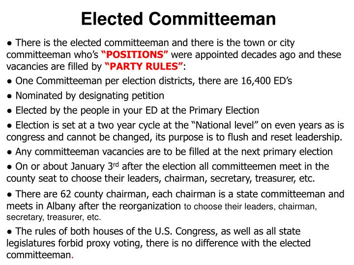 ● There is the elected committeeman and there is the town or city committeeman who's