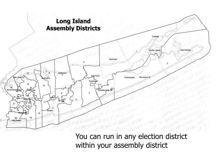 You can run in any election district within your assembly district