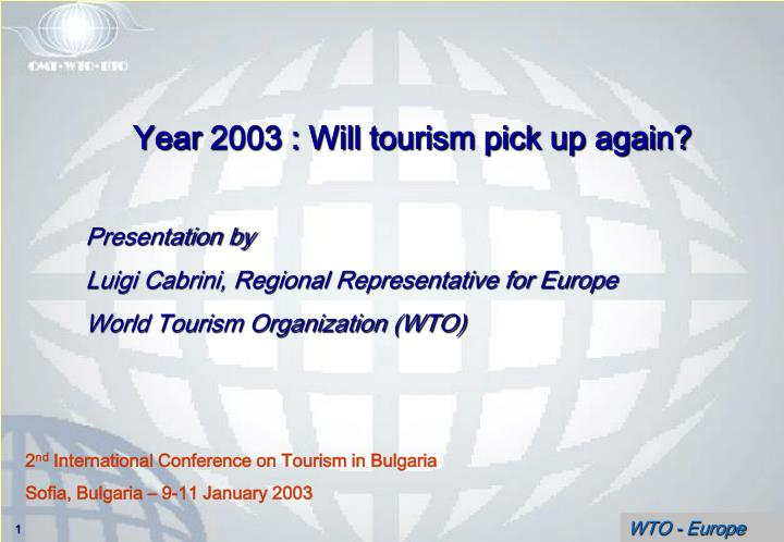 Year 2003 : Will tourism pick up again?