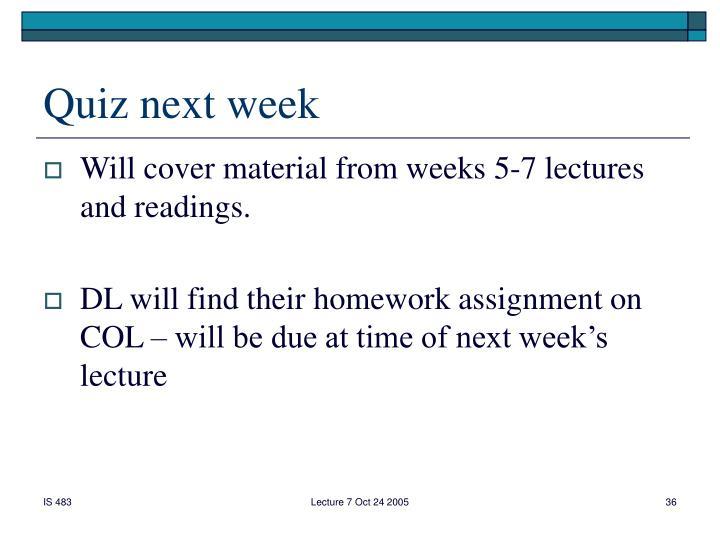 Quiz next week