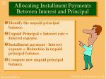 allocating installment payments between interest and principal