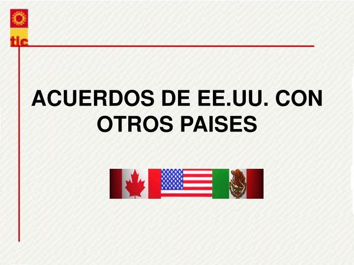 ACUERDOS DE EE.UU. CON OTROS PAISES